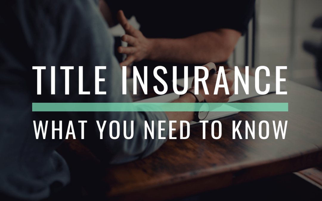 Title Insurance: What You Need to Know