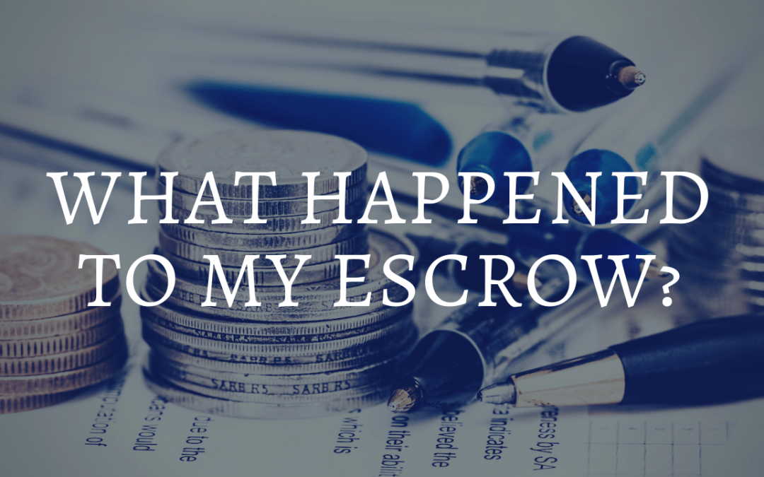 What Happened to My Escrow?