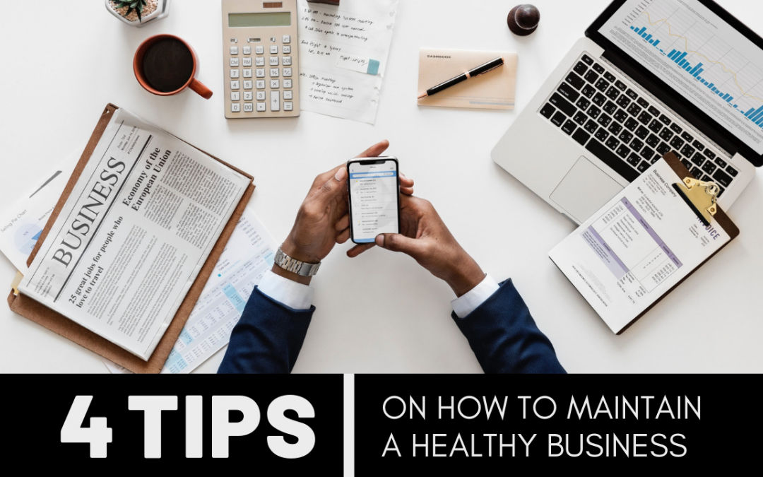 4 Tips on How to Maintain a Healthy Business