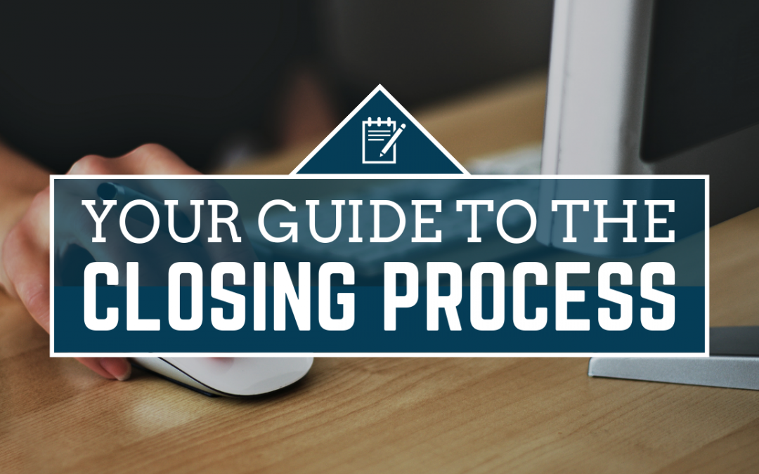 Your Guide to the Closing Process