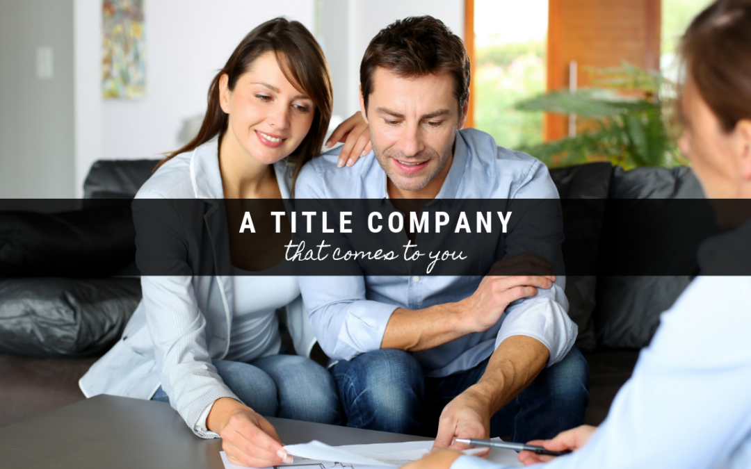 A Title Company That Comes to You